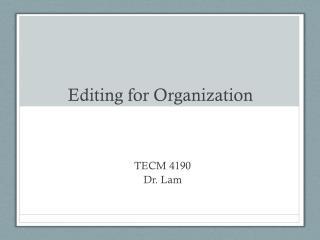 Editing for Organization