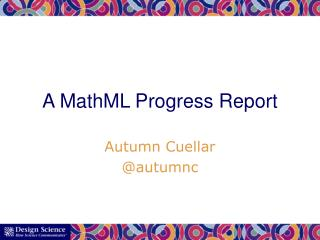 A  MathML  Progress Report