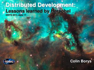 Distributed Development: Lessons learned by Herschel GRITS 2011, June 17