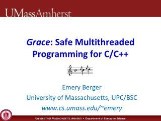 Grace : Safe Multithreaded Programming for C/C++
