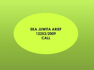 EKA JUWITA ARIEF 12253/2009 CALL