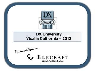 DX University Visalia California – 2012