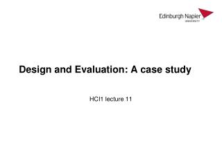 Design and Evaluation: A case study