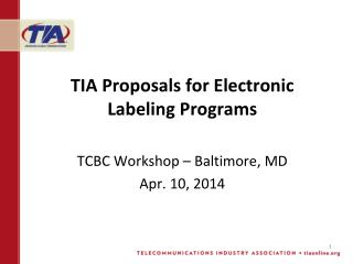 TIA Proposals for Electronic Labeling Programs