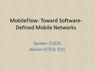 MobileFlow : Toward Software-Defined Mobile Networks