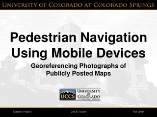 Pedestrian Navigation Using Mobile Devices