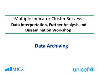 Multiple Indicator Cluster Surveys Data Interpretation, Further Analysis and Dissemination Workshop