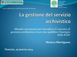 La  gestione del servizio archivistico