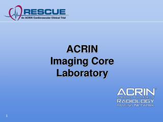 ACRIN  Imaging Core Laboratory