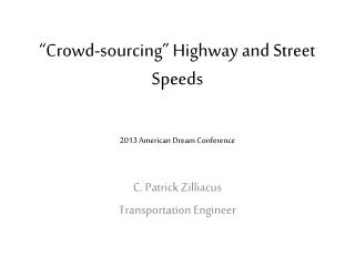 """Crowd-sourcing"" Highway and Street  S peeds"