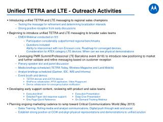 Introducing unified TETRA and LTE messaging to regional sales champions Testing the message for refinement and determin