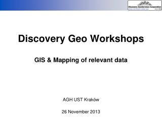 Discovery Geo Workshops GIS & Mapping of relevant data
