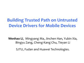 Building Trusted Path  on  Untrusted Device Drivers  for M obile Devices
