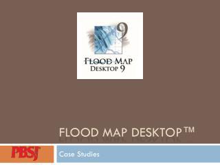 Flood Map Desktop™