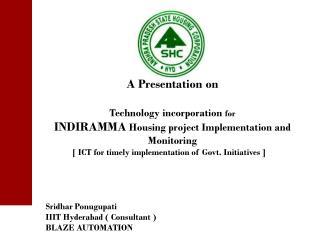 Sridhar Ponugupati IIIT Hyderabad ( Consultant ) BLAZE AUTOMATION