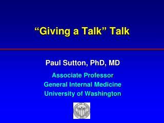"""""""Giving a Talk"""" Talk"""