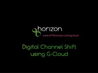 Digital Channel Shift using G-Cloud
