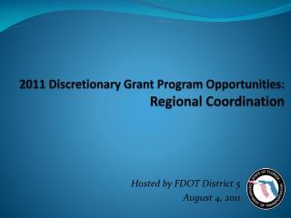 2011 Discretionary Grant Program Opportunities: Regional Coordination