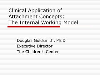 clinical application of attachment concepts: the internal working model