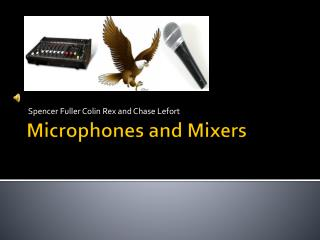 Microphones and Mixers