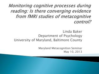 Monitoring  cognitive processes during reading:  Is  there converging evidence from fMRI studies  of  metacognitive con