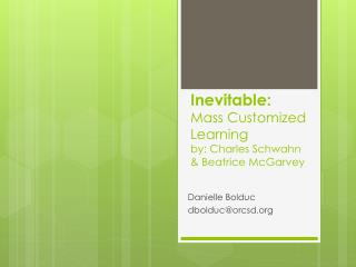 Inevitable: Mass Customized Learning by: Charles Schwahn & Beatrice McGarvey