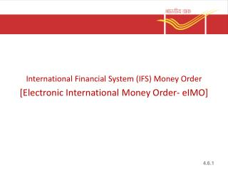 International Financial System (IFS) Money Order [ Electronic  International Money  Order-  eIMO ]