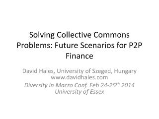 Solving Collective Commons Problems: Future Scenarios for P2P Finance
