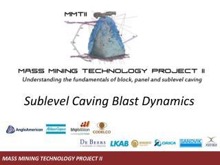 Sublevel Caving Blast Dynamics