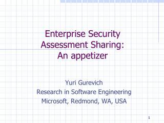 Enterprise Security Assessment Sharing: An appetizer