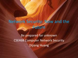 Network Security: Now and the Future