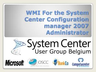 WMI For the System Center Configuration manager 2007  Administrator