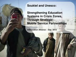 Souktel and Unesco:  Strengthening Education Systems in Crisis Zones,  Through Strategic  Mobile Service Partnerships m