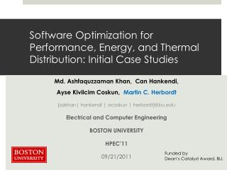 Software  Optimization for Performance, Energy, and Thermal Distribution: Initial Case Studies