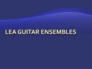 LEA Guitar Ensembles