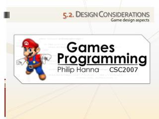 5 . 2. Design Considerations
