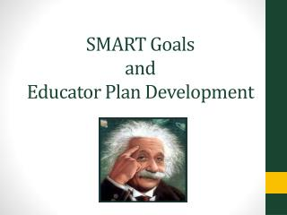 SMART Goals  and  Educator Plan Development
