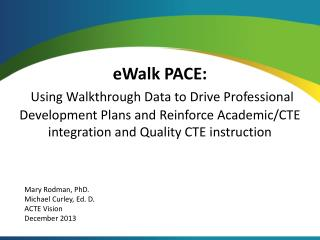 eWalk PACE:  Using Walkthrough Data to Drive Professional Development Plans and Reinforce Academic/CTE integration and