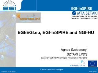 EGI/ EGI.eu ,  EGI-InSPIRE and NGI-HU