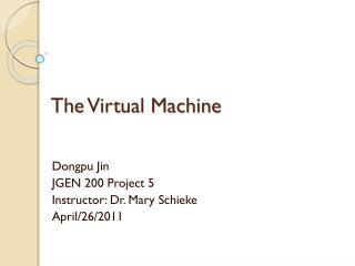 The Virtual Machine