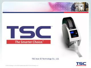 TSC Auto ID Technology Co., Ltd.
