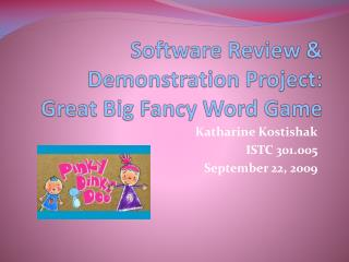Software Review & Demonstration Project: Great Big Fancy Word Game