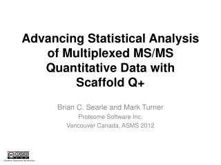Advancing Statistical Analysis of Multiplexed MS/MS Quantitative Data with  Scaffold Q+