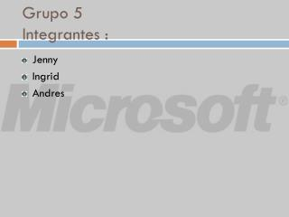 Grupo 5  Integrantes  :