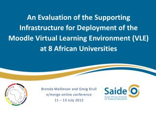 An Evaluation of the Supporting Infrastructure for Deployment of the Moodle Virtual Learning Environment (VLE) at 8 Afr