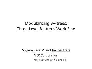 Modularizing B+-trees: Three-Level B+-trees Work Fine