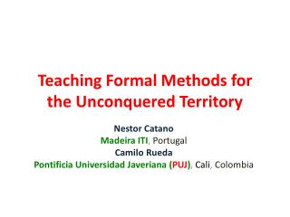 Teaching Formal Methods for the Unconquered Territory