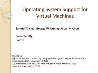 Operating System Support for Virtual Machines