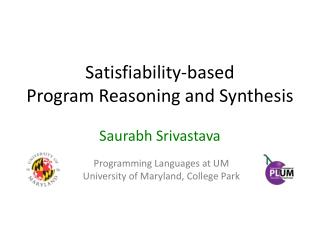 Satisfiability-based  Program Reasoning and Synthesis