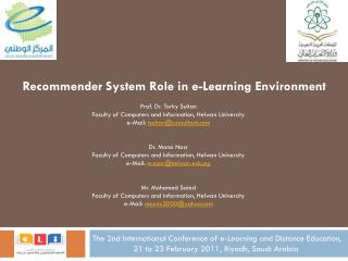 The 2nd International Conference of e-Learning and Distance Education, 21 to 23 February 2011, Riyadh, Saudi Arabia